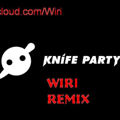 Knife Party-Internet Friends (Wiri Moombahton Remix)