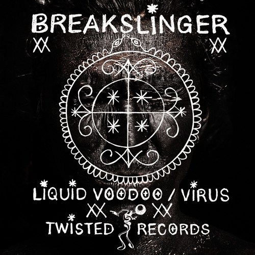 Breakslinger - Liquid Voodoo [Twisted Records]