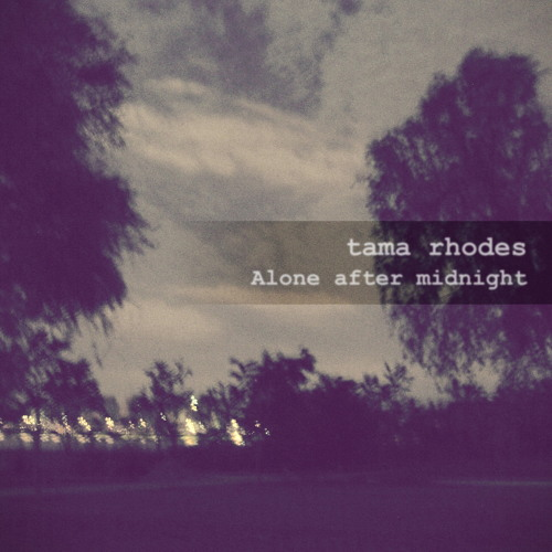tama rhodes - Alone After Midnight (Demo Version)