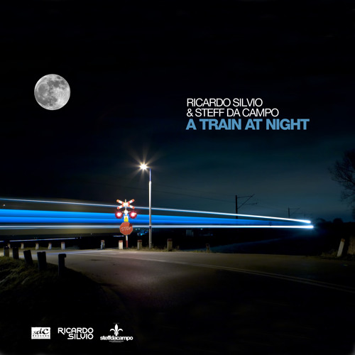 Ricardo Silvio & Steff da Campo - A Train At Night [RELEASE 30 JANUARY 2012 SDC RECORDS]