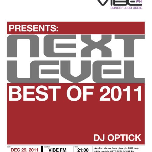Dj Optick - Nextlevel - Vibe Fm Romania - 29.12.2011 BEST OF 2011