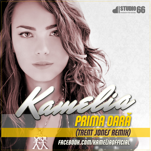 Kamelia - Prima oara (Trent Jones Remix)