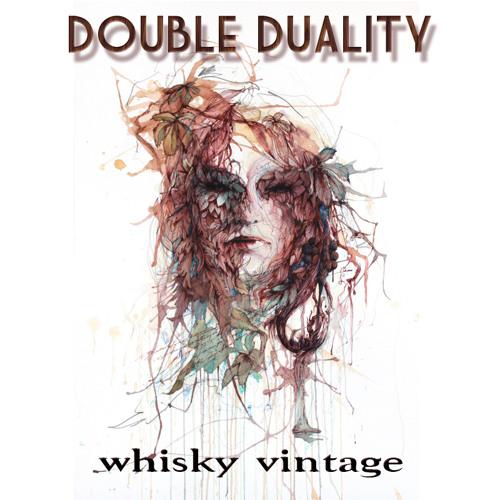Double Duality - Whisky Vintage @ LA HOUSE CLUB AGENCY