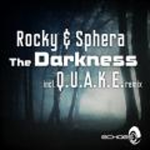 Rocky Vs Sphera - The Darkness (Q.U.A.K.E Remix) @ Echoes Records