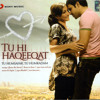 Tu Hi Haqeeqat (You Are The Reality)-Unplugged