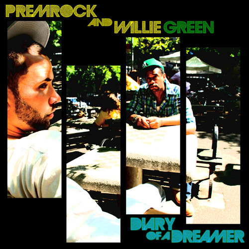 PremRock & Willie Green- Diary of A Dreamer