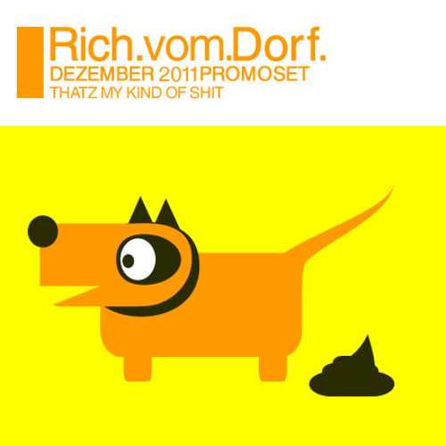 Rich Vom Dorf - promoset 1211 - THATZ MY KIND OF SHIT