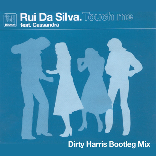 Rui Da Silva feat. Cassandra - Touch Me (Dirty Harris Bootleg Mix)