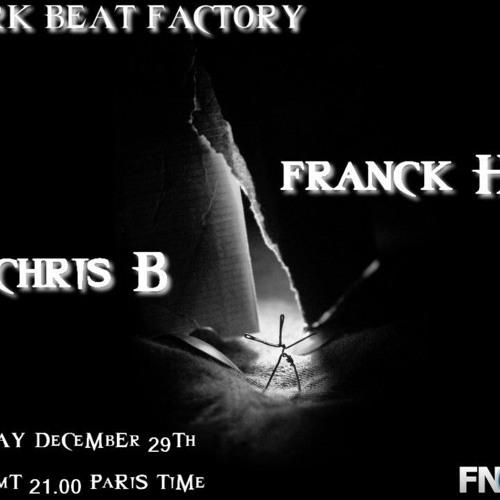 DARK BEAT FACTORY#015 - CHRIS B vs FRANCK H - 29th december 2011