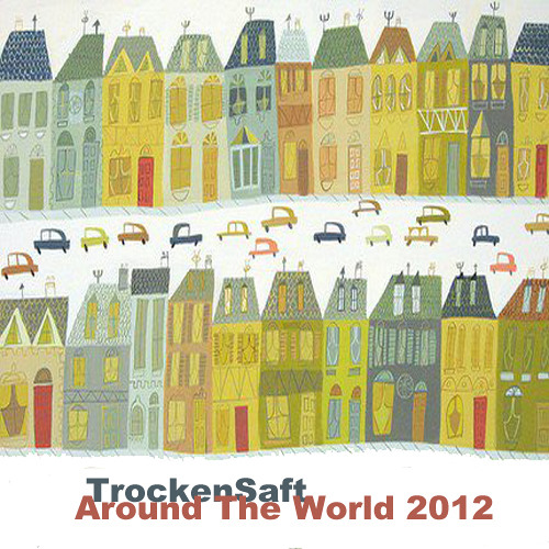 TrockenSaft - Around The World 2012 Compilation free dwnld: http://pdj.cc/fchKo