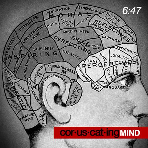 6:47 - Coruscating Mind