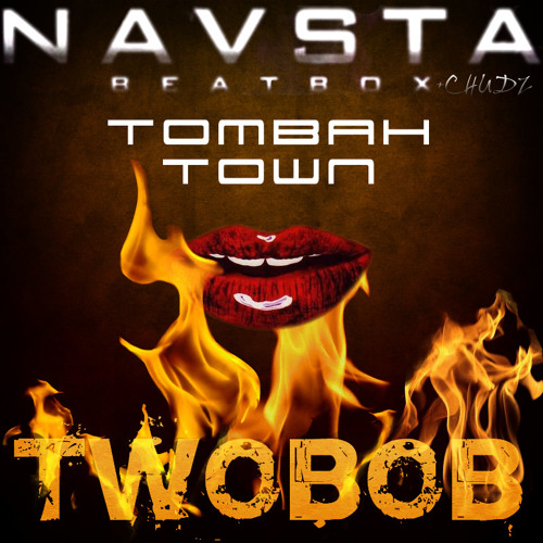 """Tombahtown"" Feat Navsta And Chudz [Free 320 kbps D/L]"