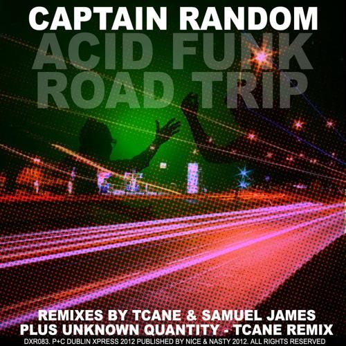 Captain Random- Acid Funk Roadtrip (TCane coming home remix) -Clip (soon on Dublin Xpress Records)