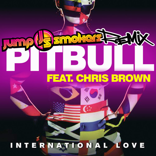 Pitbull feat. Chris Brown - International Love - Jump Smokers Remix
