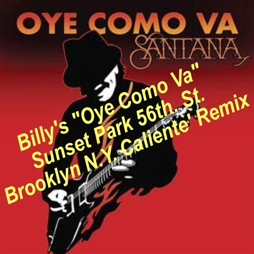 "Billy's ""Oye Como Va"" Sunset Park 56th. St. Brooklyn N.Y. Caliente' Remix"