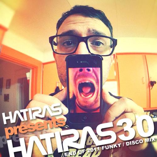 Hatiras Mix 30 (End of 2011 House / Disco Mix)