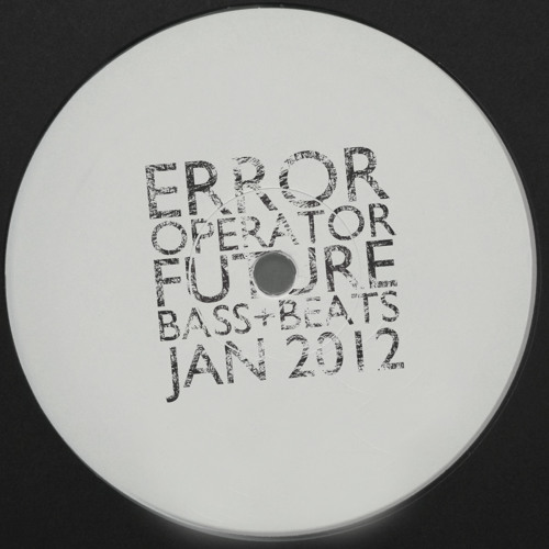 ERROR OPERATOR - FUTURE BASS+BEATS JAN 2012