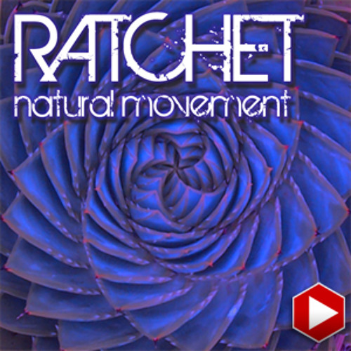 Ratchet-Natural_Movement