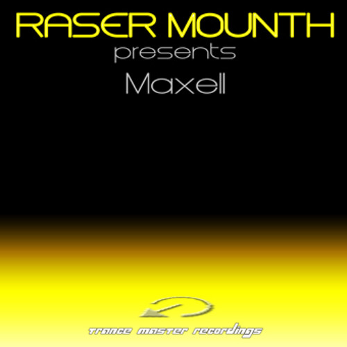 Raser Mounth - Maxell