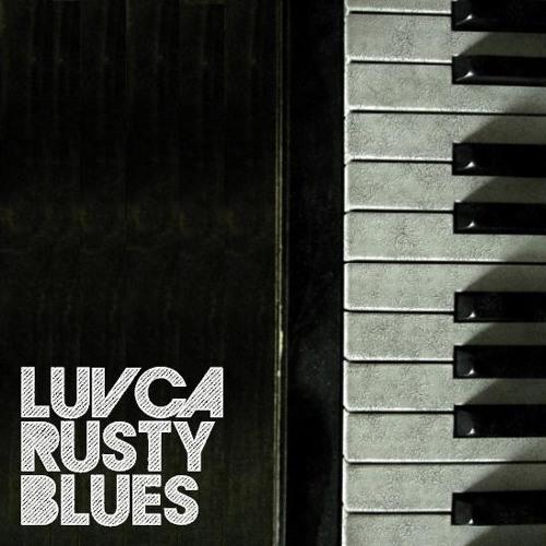 Luvca - Rusty Blues