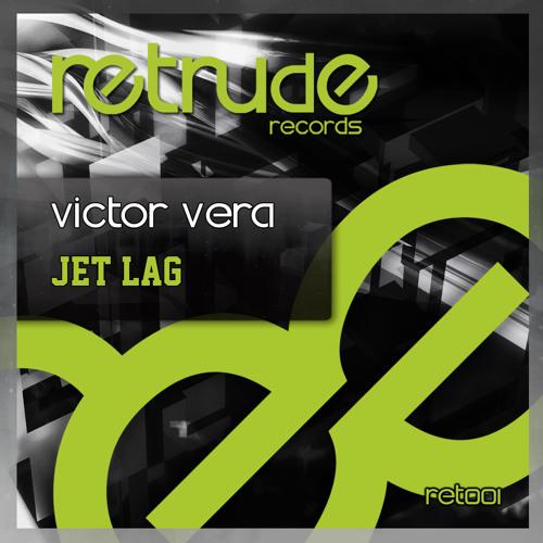 Victor Vera - Jet Lag (Original Mix) Retrude Records RET001