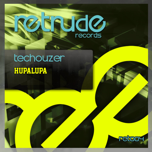 TecHouzer - Hupalupa (Original mix) Retrude Records RET004
