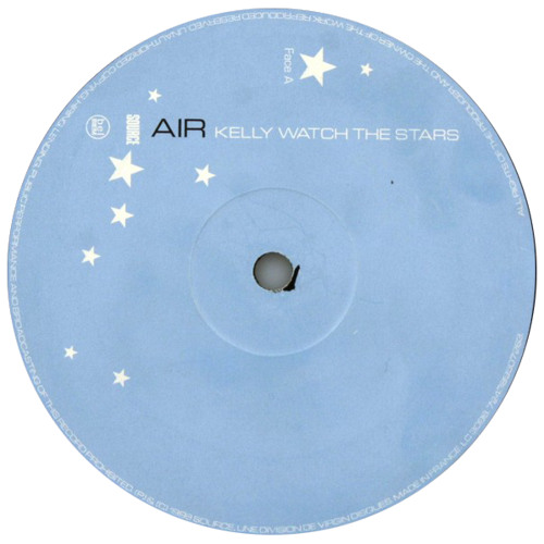 Air - Kelly Watch The Pstars (Psonic Psummer Edit)