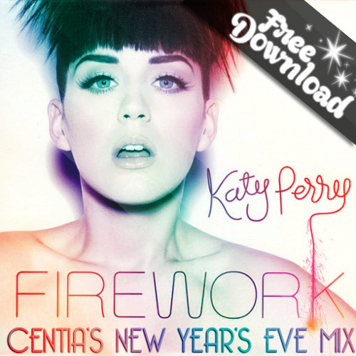 [PREVIEW] Katy Perry Firework (Centia's New Year's Eve Bootleg) DOWNLOAD FREE ON OUR FACEBOOKPAGE!