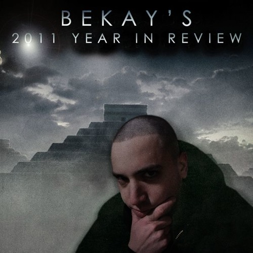Bekay - 2011 Year In Review