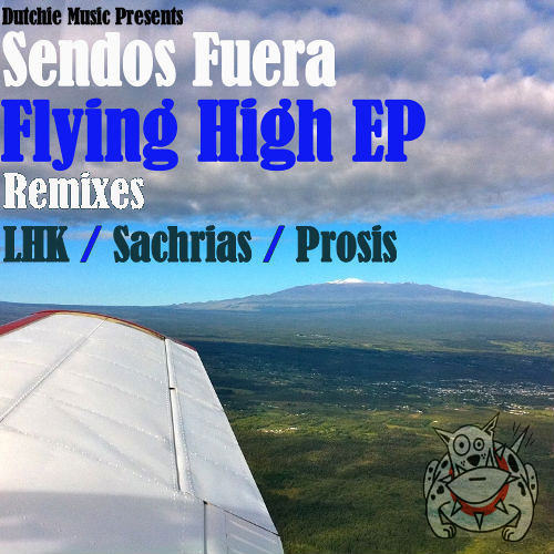 Sendos Fuera -Flying High [LHK REMIX] [Out Now]