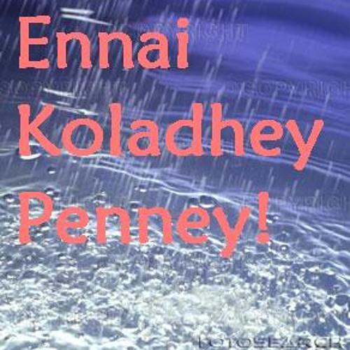 Ennai Kollathey penney