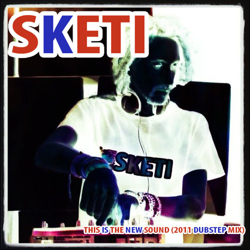 [FREE DOWNLOAD] Sketi - This Is The New Sound (2011 Dubstep Mix) [FREE DOWNLOAD]