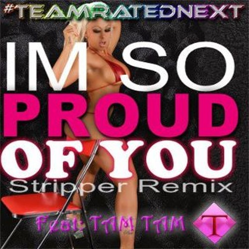 Tam Tam and Drake-Proud Of You (RMX)