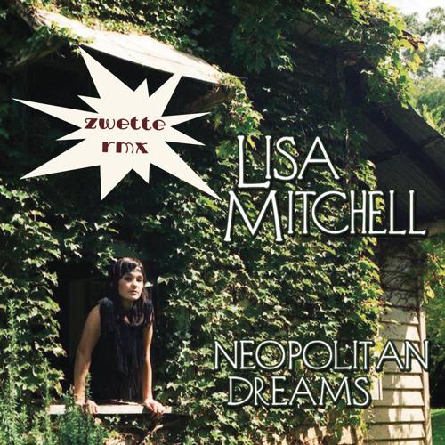 Lisa Mitchell - Neopolitan Dreams (Zwette Edit)