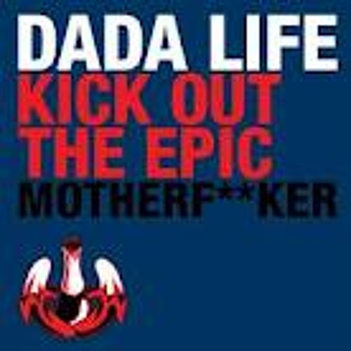 Dada Life - Kick out the Epic Motherf*cker (Worimi Remix) [FREE DOWNLOAD]
