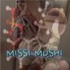 MISSI.MUSHI