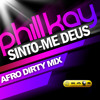 Phill Kay - Sinto-me Deus (Afro Dirty Mix)_Preview