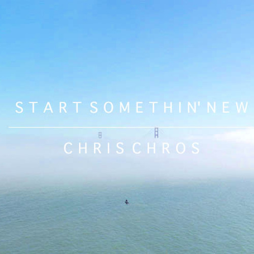 Chris Chros - Start Somethin' New