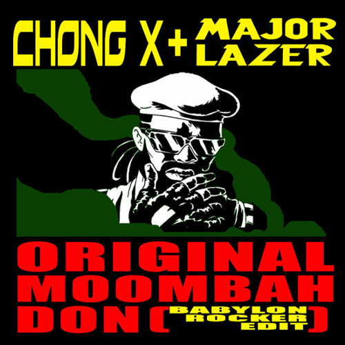 Major Lazer, The Partysquad & Chong X - Original Moombah Don (B. Rocka edit) NEW DOWNLOAD LINK