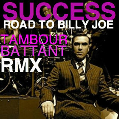 SUCCESS - Road to Billy Joe (Tambour Battant Remix) (Gift#2)