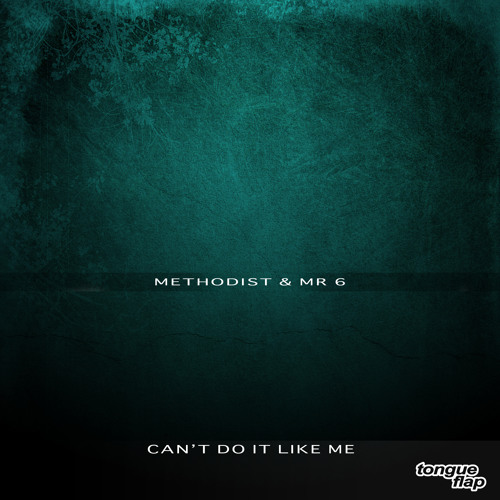 Methodist Ft. Mr 6 - Cant Do It Like Me (Dexcell Remix) [Beatport Exclusive OUT NOW!]