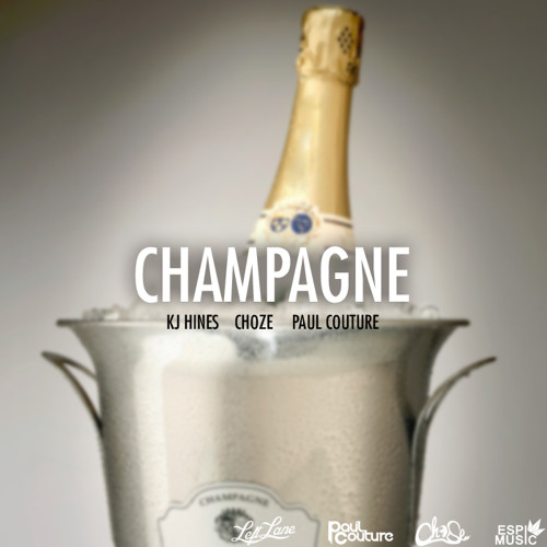 KJ Hines - Champagne (Feat.ChoZe & Paul Couture)