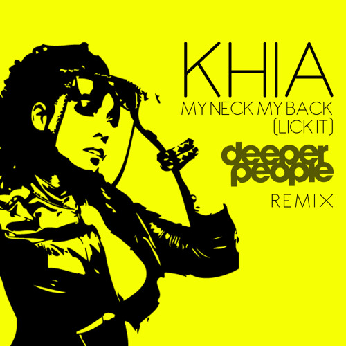 Khia my neck my back lick it deeper people remix by for House remixes of classic songs