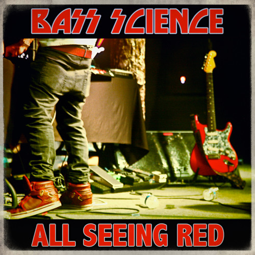 Bass Science -  All Seeing Red