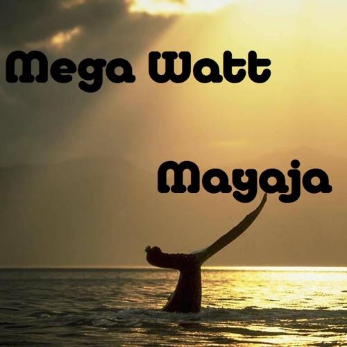 Mega Watt - Mayaja