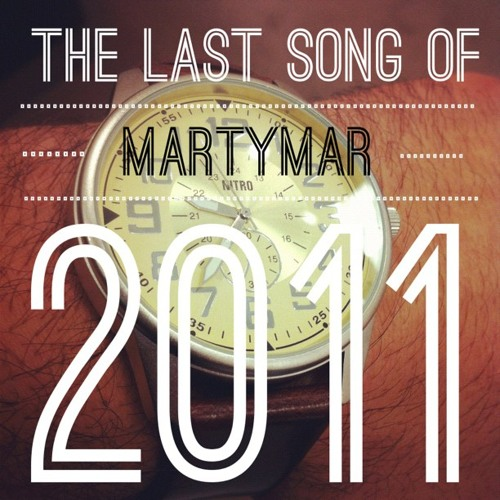 Martymar. - The Last Song of 2011