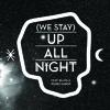 Buraka Som Sistema - We Stay Up All Night (Feat. Blaya & Roses Gabor) (Star Slinger Remix)