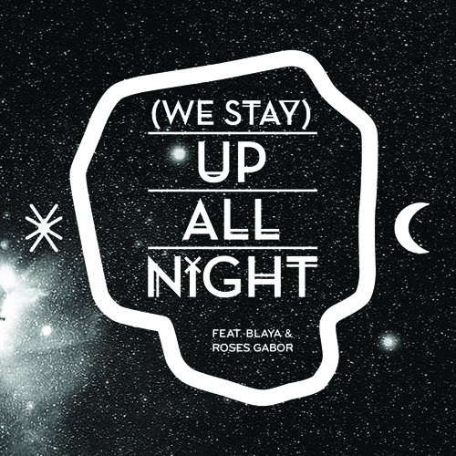 Buraka Som Sistema - We Stay Up All Night (Feat. Blaya & Roses Gabor) (Star Slinger Remix)