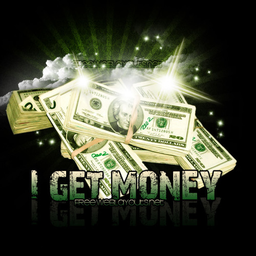 I get money- Youniek