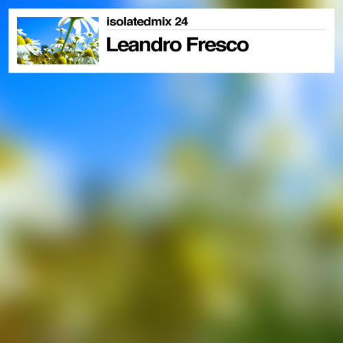isolatedmix 24 - Leandro Fresco
